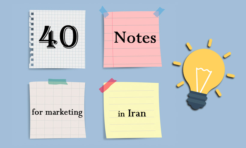 40 Notes for marketing in Iran